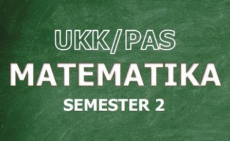 Soal Persiapan Penilaian Akhir Semester (PAS) Genap Matematika Kelas 8 KTSP
