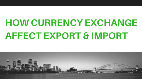 how curreny exchange affects export & import