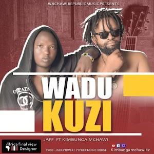 Download Audio | Jaff Ft Kimbunga Mchawi – Wadukuzi