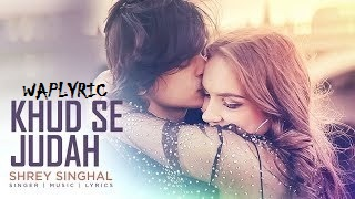 Khud Se Judah Song Lyrics