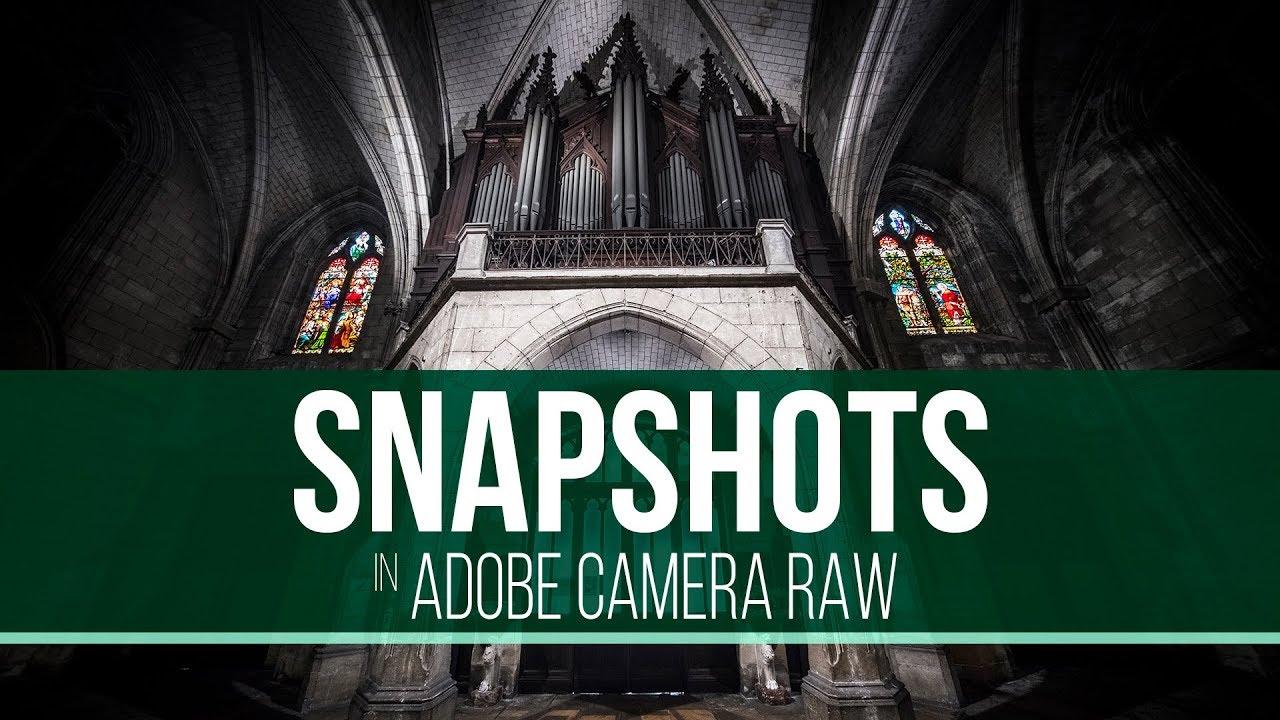 Snapshots in Adobe Camera Raw
