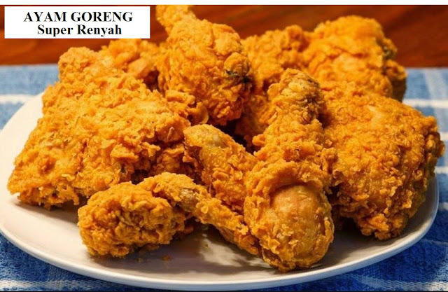 Resep dan Cara Membuat Ayam Goreng Super Renyah Seperti KFC