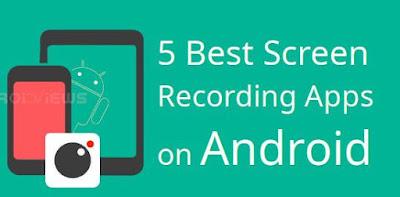 5 Rekomendasi Aplikasi Perekam Layar Gratis Terbaik untuk Android