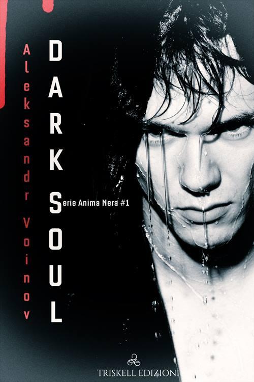 "Libri in uscita: ""Dark Soul"" (Serie Anima nera #1) di Aleksandr Voinov"