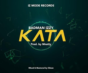 Download Audio | Badman Izzy - Kata
