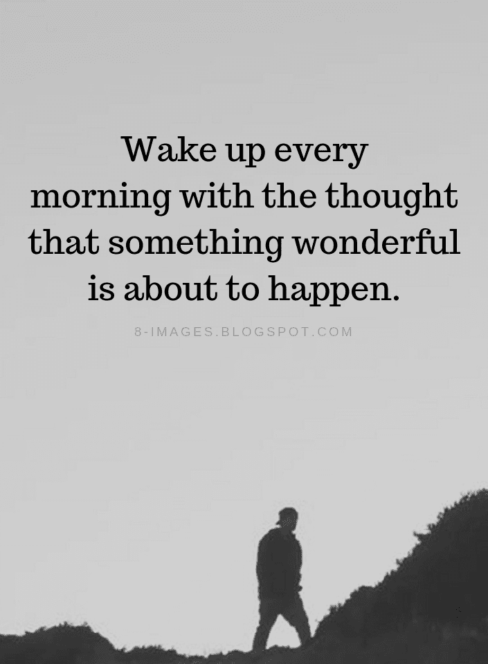 Quotes Wake Up Every Morning With The Thought That Something