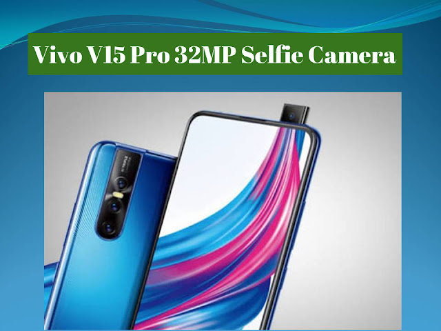 Vivo V15 Pro 32 megapixel pop-up selfie camera with 6GB RAM and 8GB RAM price in india specification and release date