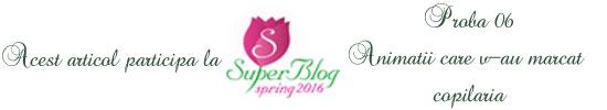 http://super-blog.eu/proba-6-animatii-care-v-au-marcat-copilaria/