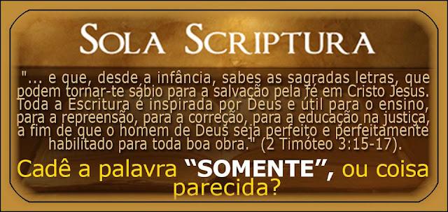 Resultado de imagem para solo scriptura anti bíblica