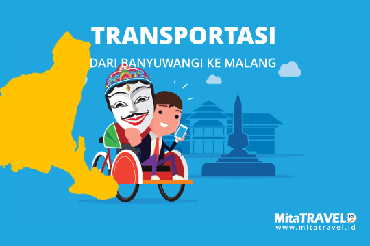 Informasi Transportasi Dari Banyuwangi ke Malang di MitaTRAVEL