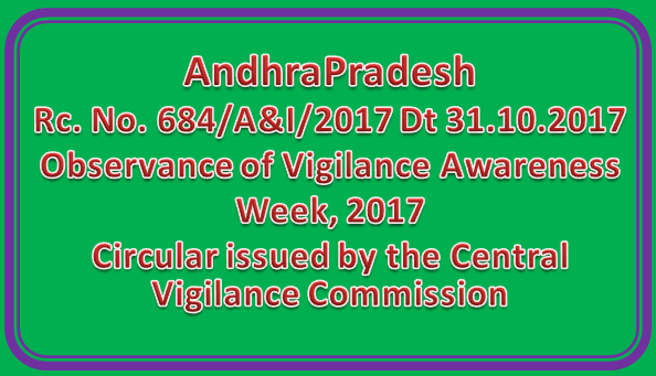 AP | 0Rc No 684 | Observance of Vigilance Awareness Week, 2017 — Circular issued by the Central Vigilance Commission