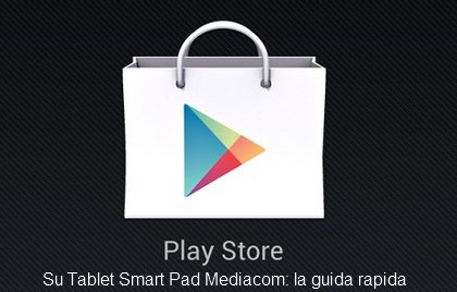 play store su tablet mediacom