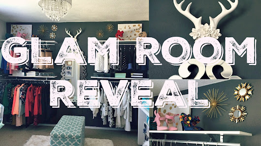 Glam Room Reveal