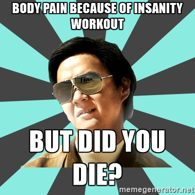 It's official: I'm Insane! My thoughts on Insanity & starting the 21