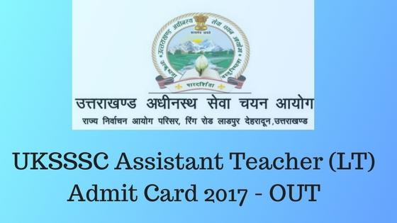UKSSSC Assistant Teacher (LT) Admit Card