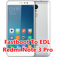 Fastboot To EDL Redmi Note 3 Pro Kenzo