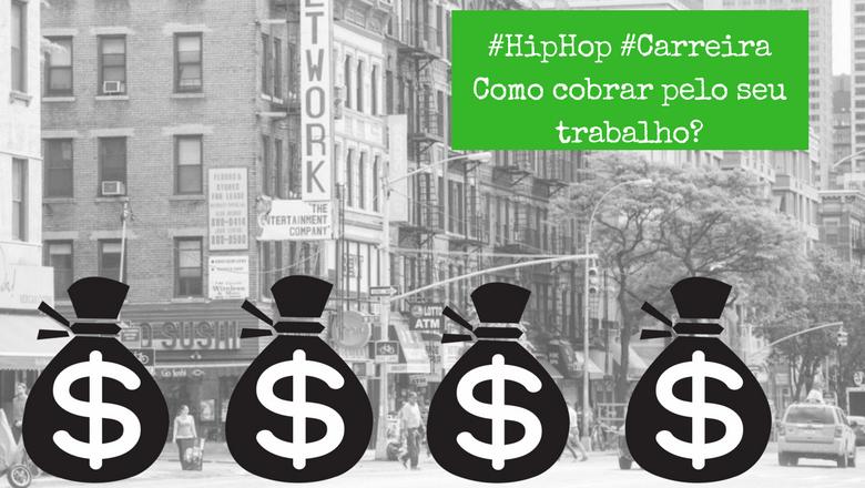 Você sabe cobrar pelo seu trabalho no Hip Hop?