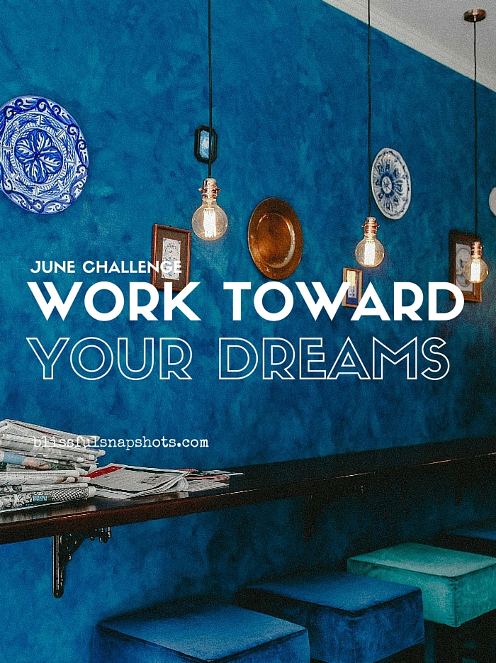 [June Challenge] Work Toward Your Dreams