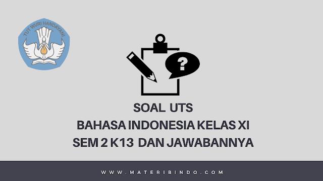 60+ Contoh Soal UTS Bahasa Indonesia Kelas 11 Semester 2 K13 & Jawabannya