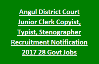 Angul District Court Junior Clerk Copyist, Typist, Stenographer Recruitment Notification 2017 28 Govt Jobs