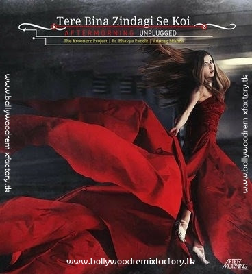 Tere Bina Zindagi Se Koi - Aftermorning Unplugged