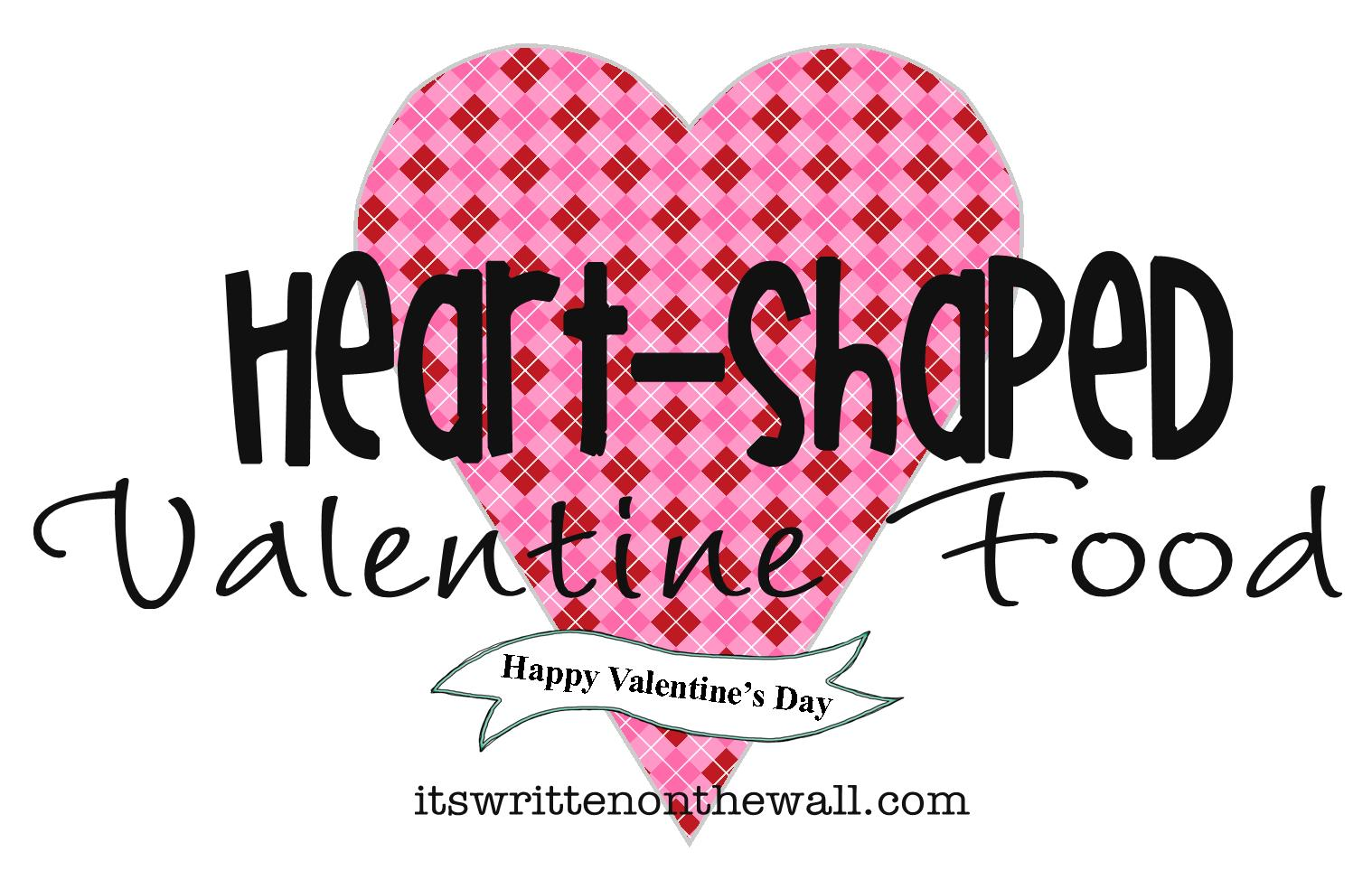 It S Written On The Wall Heart Shaped Food For Your