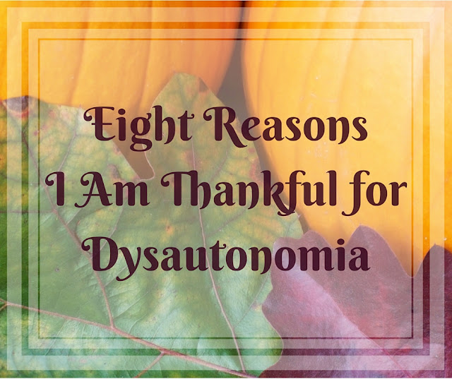 Eight Reasons I Am Thankful for Dysautonomia