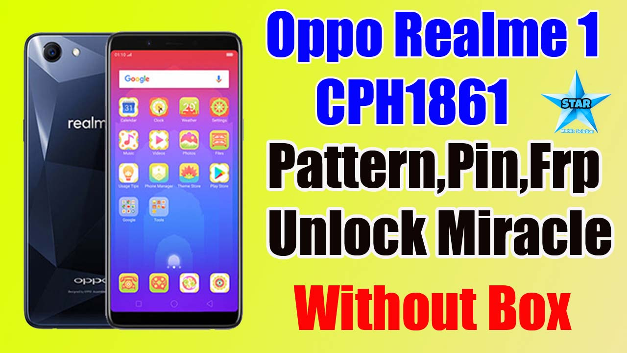 Oppo Realme 1 Pattern/Password/Frp Unlock Without Box
