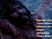 Khotbah Kristen : Ingatlah kasih Tuhan dalam hidupmu dan jangan melupakan Tuhan Allahmu