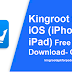 Kingroot for iOS (iPhone & iPad) Free Download- Guide