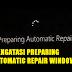 Cara Mengatasi Preparing Automatic Repair di Windows 10