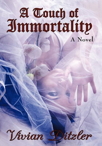 A Touch of Immortality by Vivian Ditzler