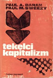 Paul M.Sweezy - Paul A.Baran - Tekelci Kapitalizm