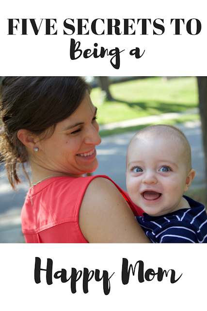 5 Secrets to Being a Happy Mom