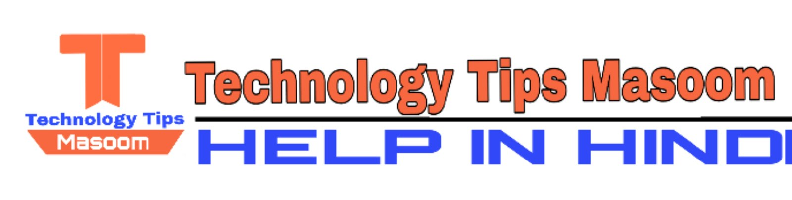 TECHNOLOGY TIPS MASOOM - Help in Hindi