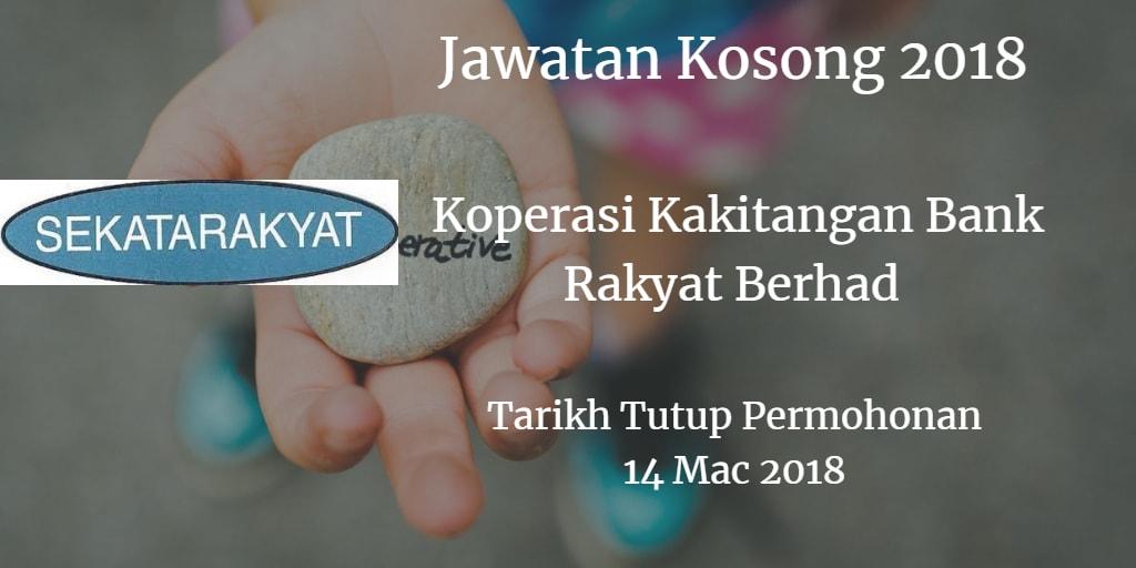 Jawatan Kosong Koperasi Kakitangan Bank Rakyat Berhad 14 Mac 2018