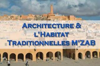 Architecture & Habitat Traditionnelles M'ZAB