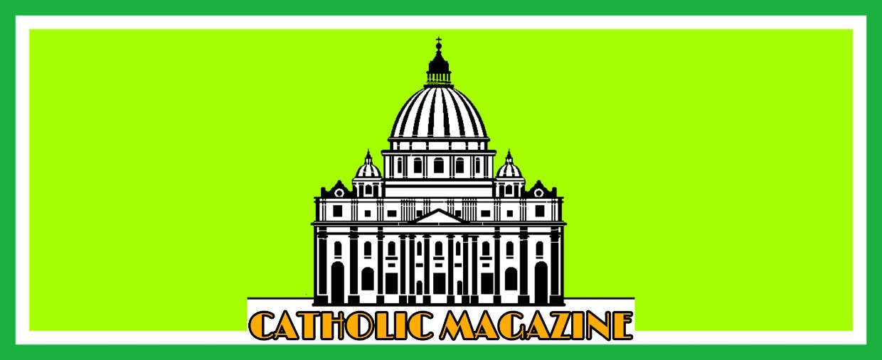 CATHOLIC MAGAZINE