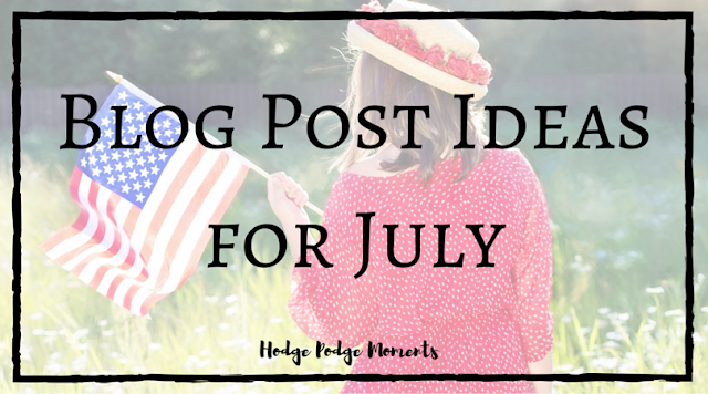Blog Post Ideas for July