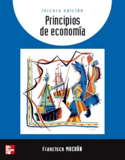 Principios de economía, 3ra Edición – Francisco Mochón Morcillo