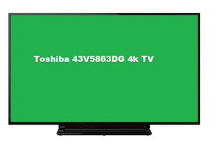 Toshiba 43V5863DG 4k TV review