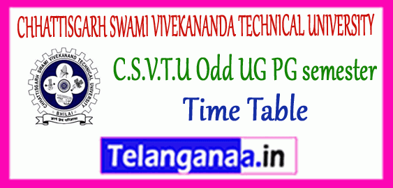 CSVTU CHHATTISGARH SWAMI VIVEKANANDA TECHNICAL UNIVERSITY  Bhilai 1/3/5/7 Semester UG PG Time Table UG PG Time Table