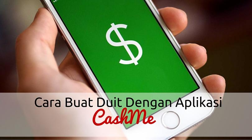Cara Buat Duit Dengan Aplikasi Android CashMe