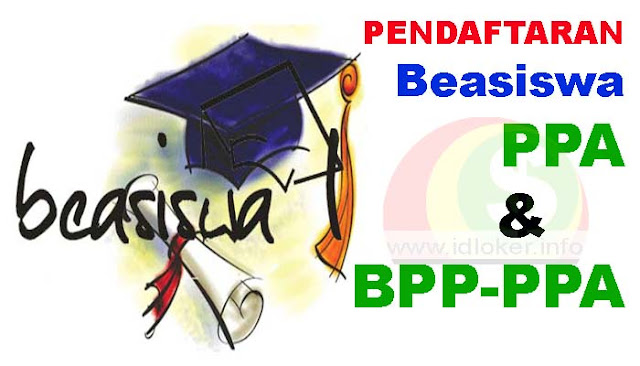 Perysaratan dan Jadwal Pendaftaran Beasiswa PPA & BPP PPA 2019-2020