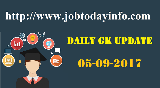 Daily GK Updates 5th September 2017, Important Current Affairs