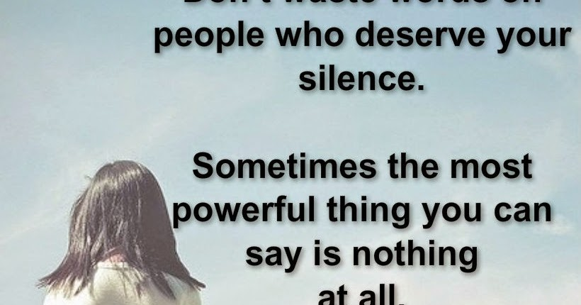 Awesome Quotes: Don't Waste Words On People Who Deserve