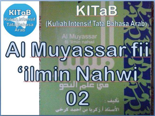 KITaB - Kuliah Intensif Tata Bahasa Arab | Al Muyassar fii 'ilmin Nahwi Juz 2
