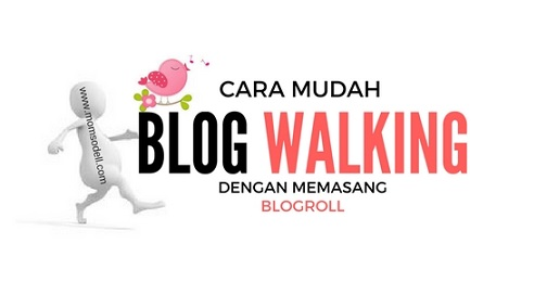 Cara Mudah Blog Walking Dengan Memasang Blogroll
