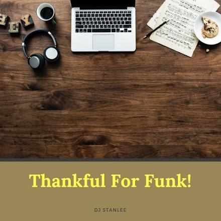 Thankful For Funk! Mixtape von DJ StanLee | Das Mixtape des Tages und ein paar Gedanken