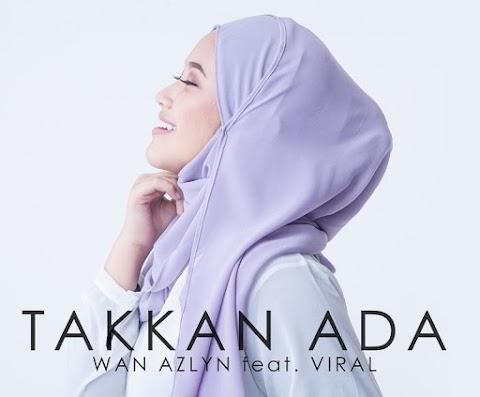 Wan Azlyn feat. Viral - Takkan Ada MP3